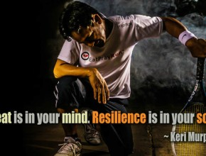 An exhausted tennis player kneels with his racquet on the ground. Words on the picture: 'Defeat is in your mind. Resilience is in your soul. Keri Murphy""
