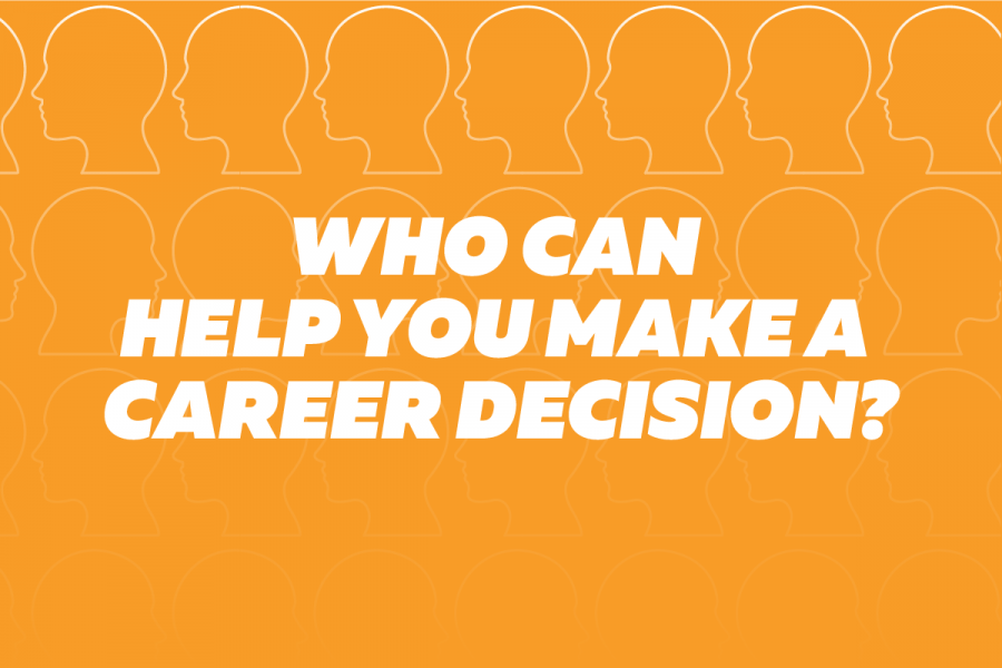 Who can help you make a career decision