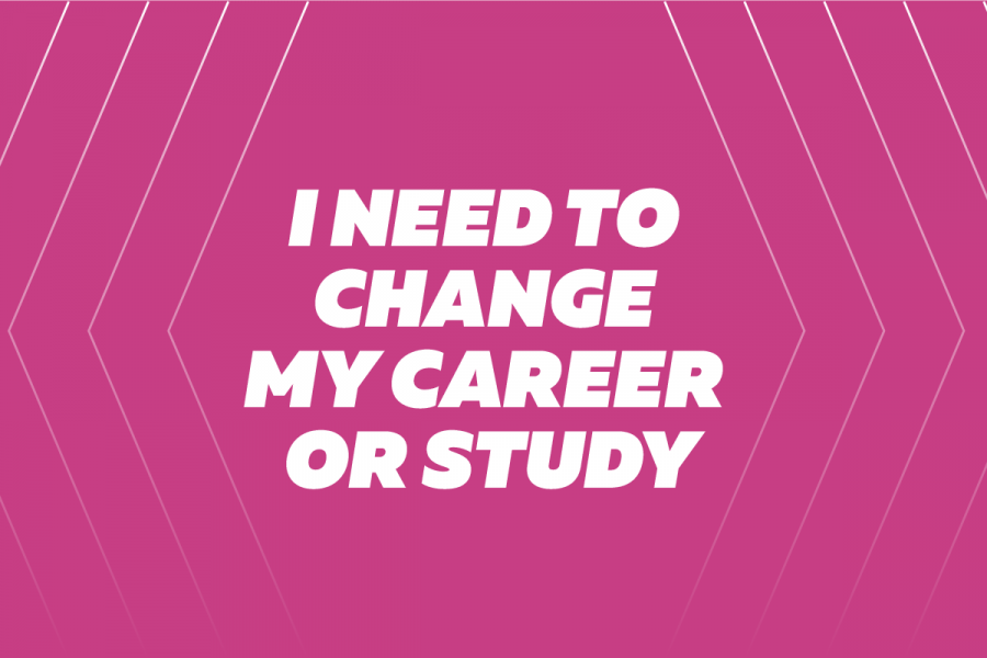 I need to change my career or study