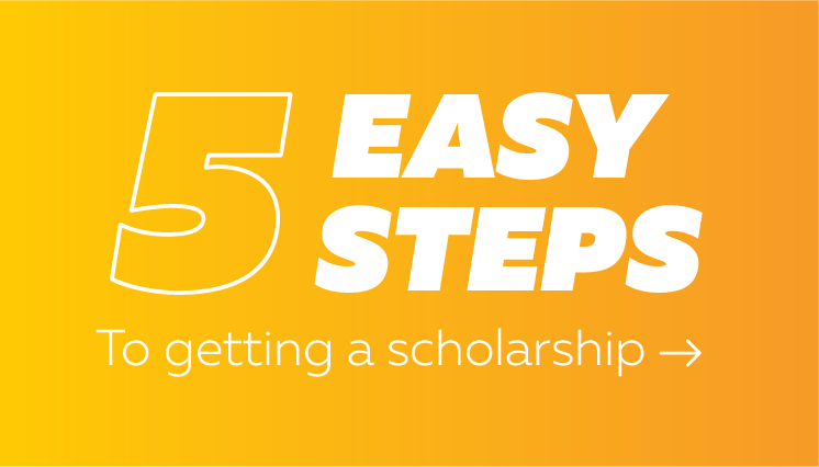 Five easy steps to getting a scholarship