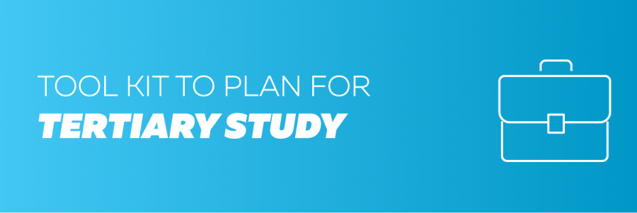 Tool Kit to plan for tertiary study