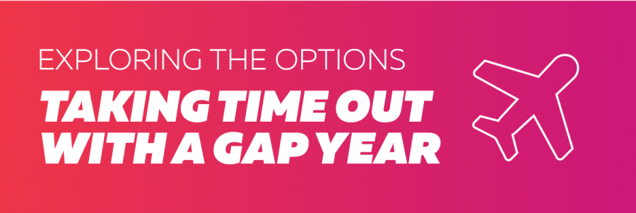 Exploring the options: taking time out with a gap year