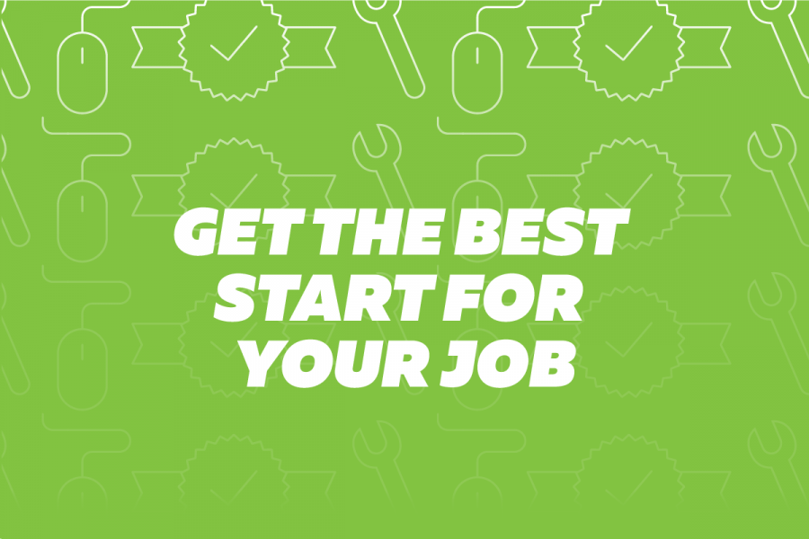 Get the best start for your job
